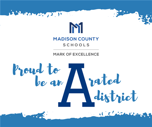 Madison County Schools is proud to be an A rated district