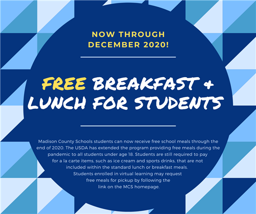 Free breakfast and lunch is available for students under 18 years old through December of 2020.